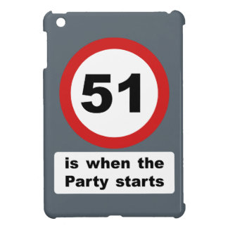 51 is when the Party Starts Case For The iPad Mini