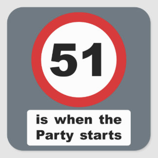 51 is when the Party Starts Square Sticker