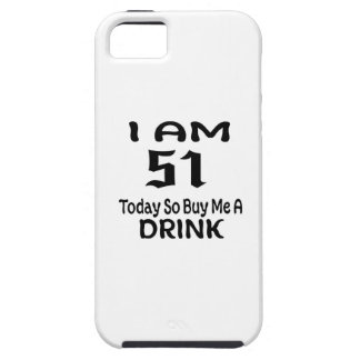 51 Today So Buy Me A Drink iPhone SE/5/5s Case