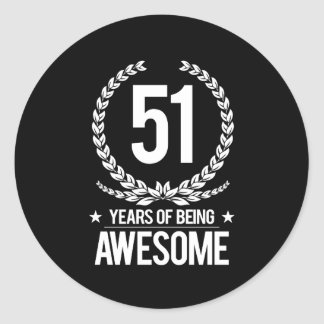 51st Birthday (51 Years Of Being Awesome) Classic Round Sticker