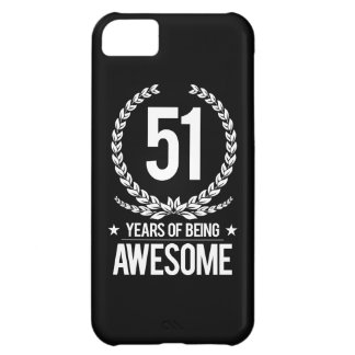 51st Birthday (51 Years Of Being Awesome) iPhone 5C Case