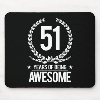 51st Birthday (51 Years Of Being Awesome) Mouse Pad