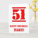 [ Thumbnail: 51st Birthday: Fun, Red Rubber Stamp Inspired Look Card ]