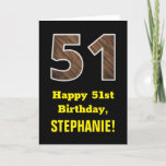 "[ Thumbnail: 51st Birthday: Name, Faux Wood Grain Pattern ""51"" Card ]"