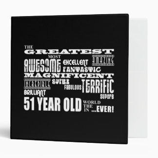 51st Birthday Party Greatest Fifty One Year Old Binder
