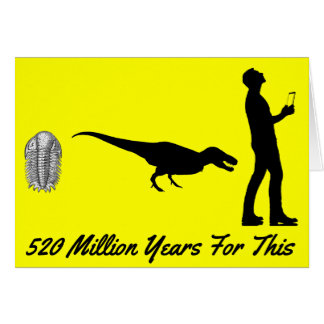 520 Million Years Of Evolution For This - Card