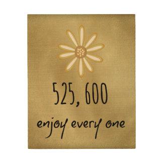 525.600 disfrute de cada minuto impresiones en madera