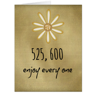525,600 Enjoy Every Minute Card