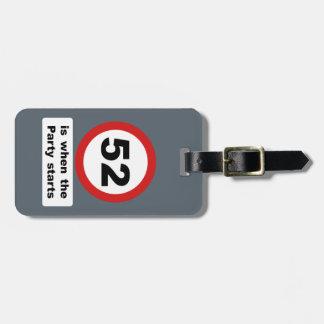 52 is when the Party Starts Luggage Tag
