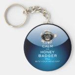 [52] Keep Calm or Honey Badger… Key Chains