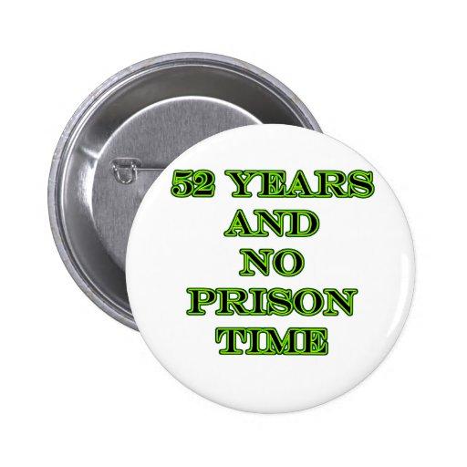 52 ninguna hora de prisión pins