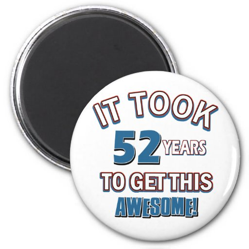 52 year old birthday designs 2 inch round magnet