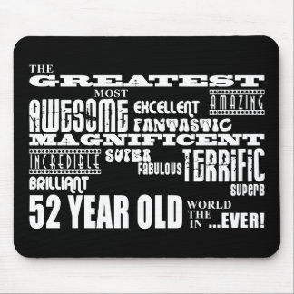 52nd Birthday Party Greatest Fifty Two Year Old Mouse Pad