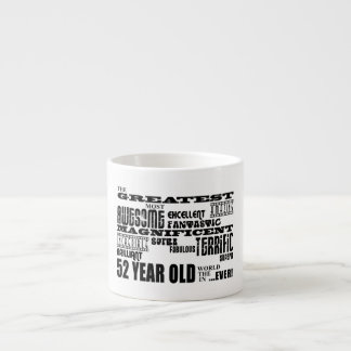 52nd Birthday Party Greatest Fifty Two Year Old 6 Oz Ceramic Espresso Cup