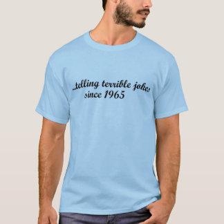 "52nd birthday ""telling terrible jokes since 1965"" T-Shirt"