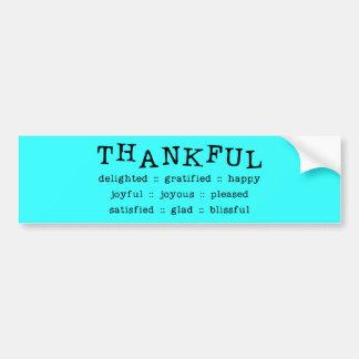 5318__thankful__ THANKFUL DELIGHTED GRATIFIED HAPP Bumper Sticker