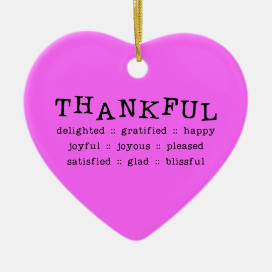 5318__thankful__ THANKFUL DELIGHTED GRATIFIED HAPP Ceramic Ornament