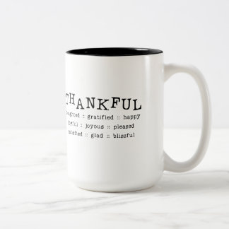 5318__thankful__ THANKFUL DELIGHTED GRATIFIED HAPP Two-Tone Coffee Mug