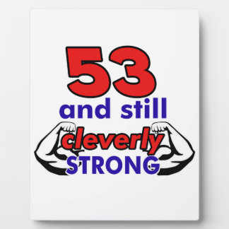 53 and still cleverly strong plaque