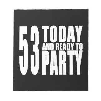 53rd Birthdays Parties : 53 Today & Ready to Party Memo Pad