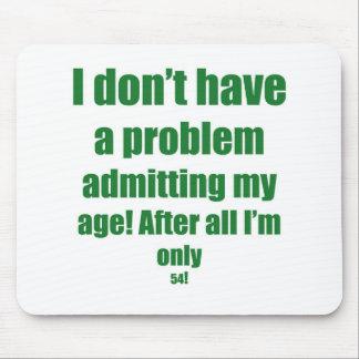 54 admita mi edad alfombrillas de ratón