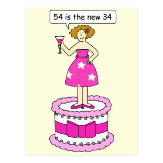 54 is the new 34 birthday age humour for her. postcard
