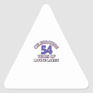 54 years of living large birthday designs triangle sticker