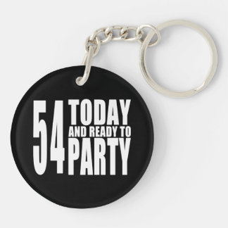 54th Birthdays Parties : 54 Today & Ready to Party Keychain