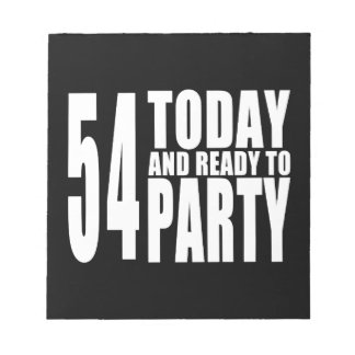 54th Birthdays Parties : 54 Today & Ready to Party Memo Note Pads