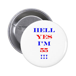 55 Hell yes 2 Inch Round Button