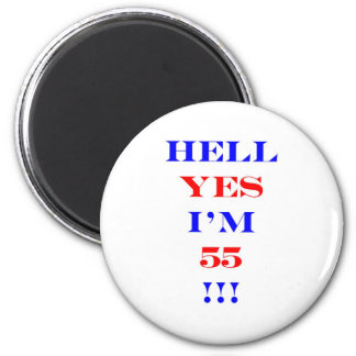 55 Hell yes 2 Inch Round Magnet