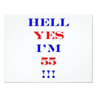 55 Hell yes 4.25x5.5 Paper Invitation Card