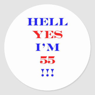 55 Hell yes Classic Round Sticker