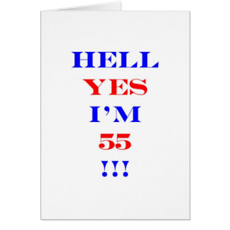 55 Hell yes Greeting Card