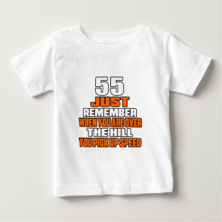 55 just remember when you are over the hill you pi t shirts