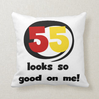 55 Looks So Good On Me T-shirts and Gifts Throw Pillows