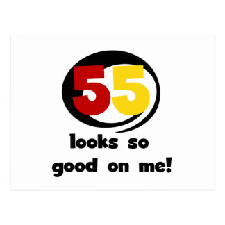 55 Looks So Good On Me T-shirts and Gifts Postcard