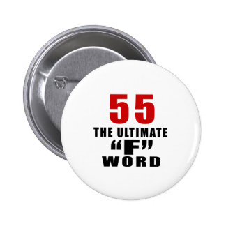 "55 THE ULTIMATE ""F"" WORD BUTTON"