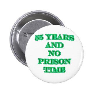 55 y ninguna hora de prisión pin