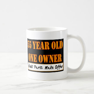 55 Year Old, One Owner - Needs Parts, Make Offer Coffee Mug