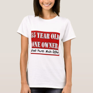 55 Year Old, One Owner - Needs Parts, Make Offer T-Shirt