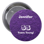 55 Years Young Purple Dolls Button Pin Birthday