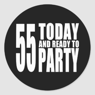 55th Birthdays Parties : 55 Today & Ready to Party Classic Round Sticker