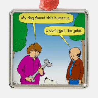 566 My dog found this humorous cartoon Metal Ornament