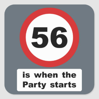 56 is when the Party Starts Square Sticker