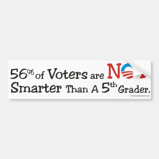56 percent of voters NOT smarter bumpersticker Bumper Sticker