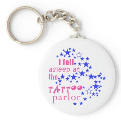 56 Stars Fell Asleep at Tattoo Parlor Keychains by greenbaby