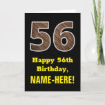 "[ Thumbnail: 56th Birthday: Name, Faux Wood Grain Pattern ""56"" Card ]"