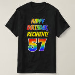 [ Thumbnail: 57th Birthday — Bold, Fun, Rainbow 57, Custom Name T-Shirt ]