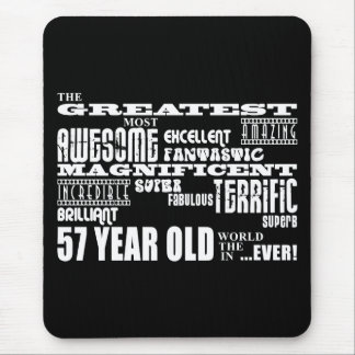 57th Birthday Party Greatest Fifty Seven Year Old Mouse Pad